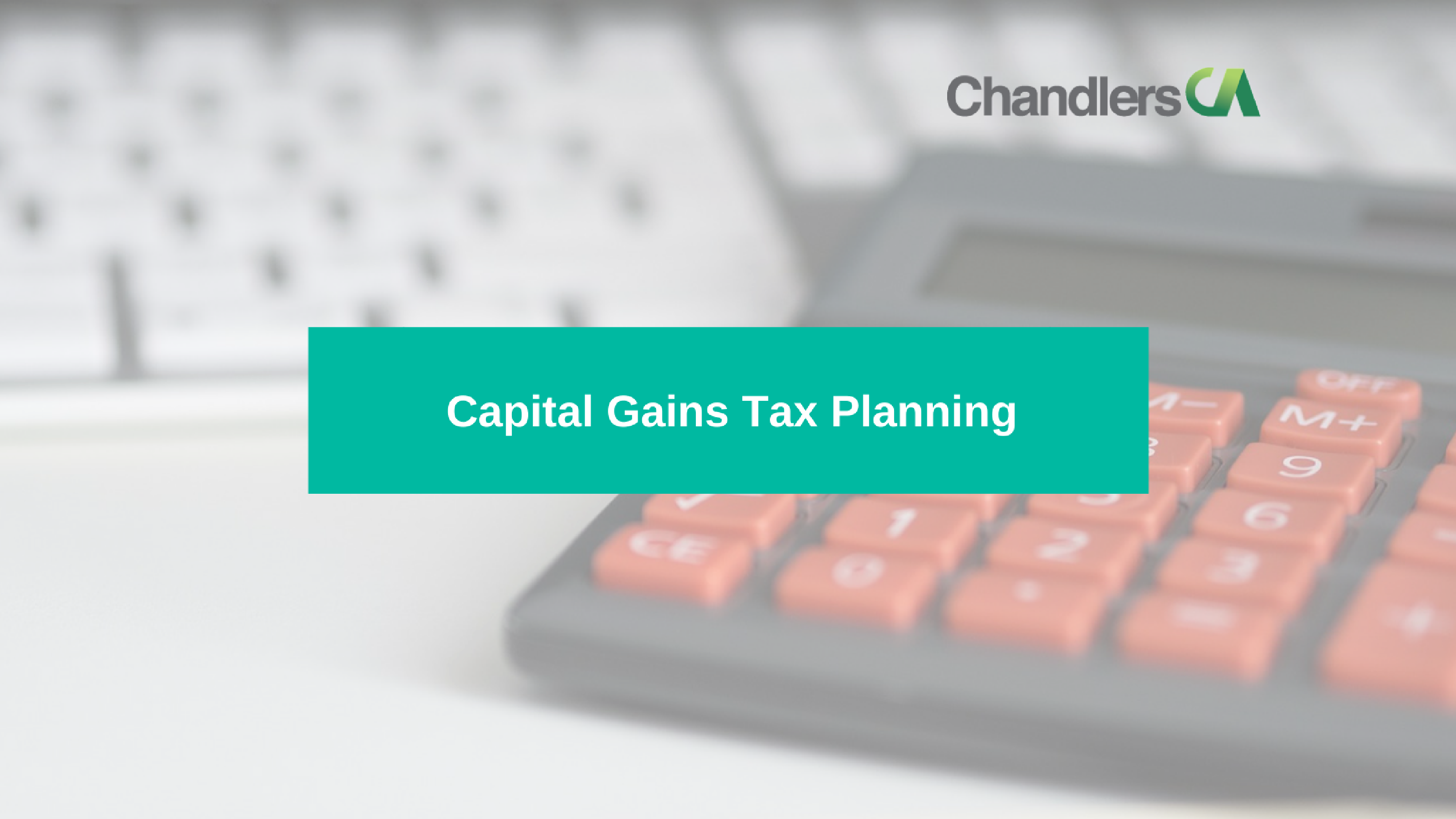 Guide to Capital Gains Tax planning for 2017/18
