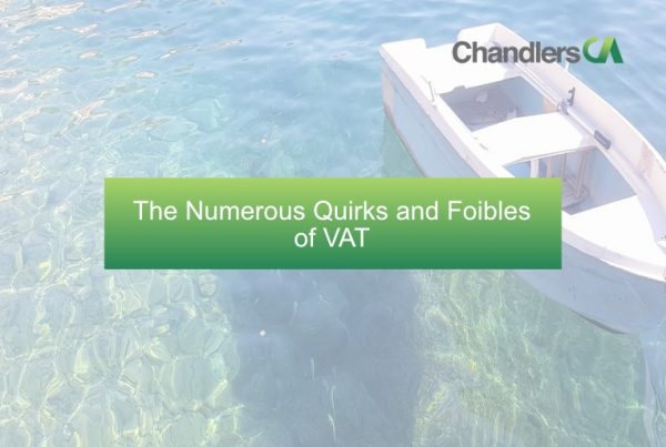 Chandlers CA - The Numerous Quirks and Foibles of VAT