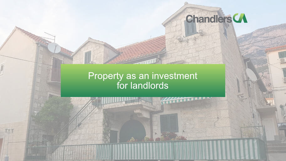 Property as an investment for landlords - Chandlers CA