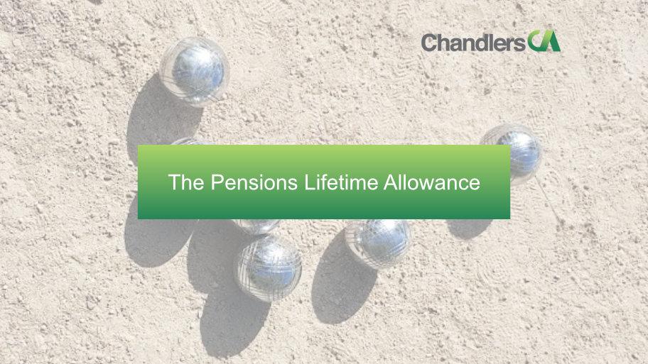 The Pensions Lifetime Allowance